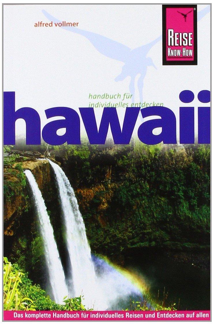 Hawaii Broschiert – 20. Februar 2012 Alfred Vollmer Reise Know-How 3831721661 Nordamerika