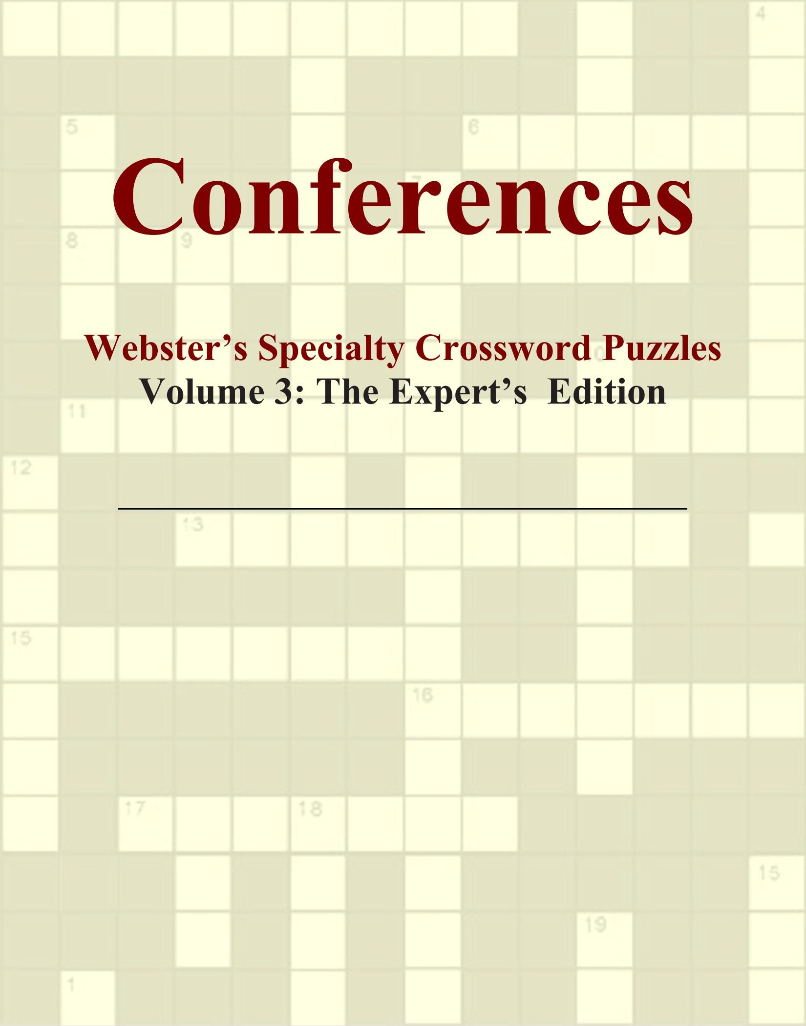 Read Online Conferences - Webster's Specialty Crossword Puzzles, Volume 3: The Expert's Edition pdf