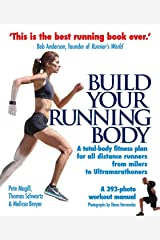 Build Your Running Body: A Total-Body Fitness Plan for All Distance Runners, from Milers to Ultramarathoners Paperback