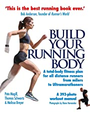 Build Your Running Body: A Total-Body Fitness Plan for All Distance Runners, from Milers to Ultramarathoners