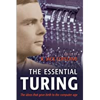 The Essential Turing: Seminal Writings in Computing, Logic, Philosophy, Artificial Intelligence, and Artificial Life…
