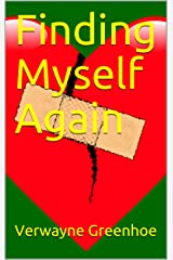 Finding Myself Again Kindle Edition