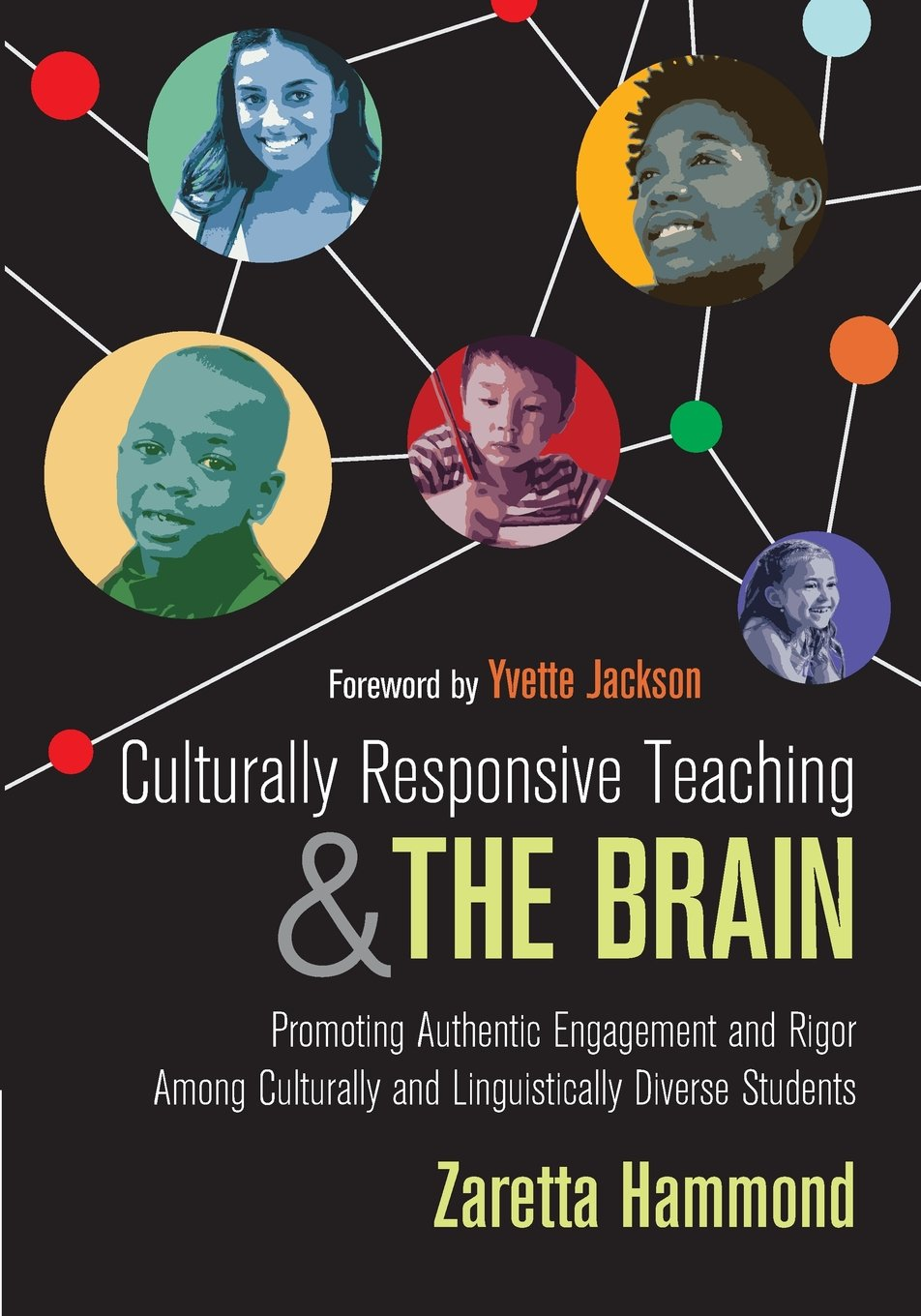 Culturally Responsive Teaching and The Brain: Promoting Authentic Engagement and Rigor Among Culturally and Linguistically Diverse Students by Corwin