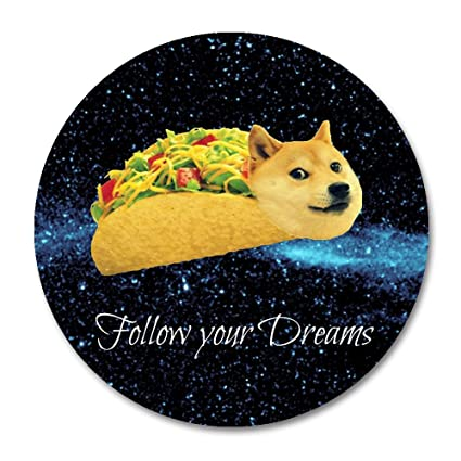 Doge Mouse Pad By Smoofflydoge In Taco Chicken Rolls Flying Across The Galaxy Space Fllow Your Dream Amusing Round Mouse Pad