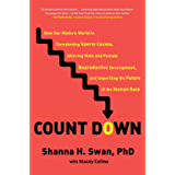 Count Down: How Our Modern World Is Threatening Sperm Counts, Altering Male and Female Reproductive Development, and…