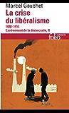 L'avènement de la démocratie (Tome 2) - La crise du libéralisme (1880-1914)