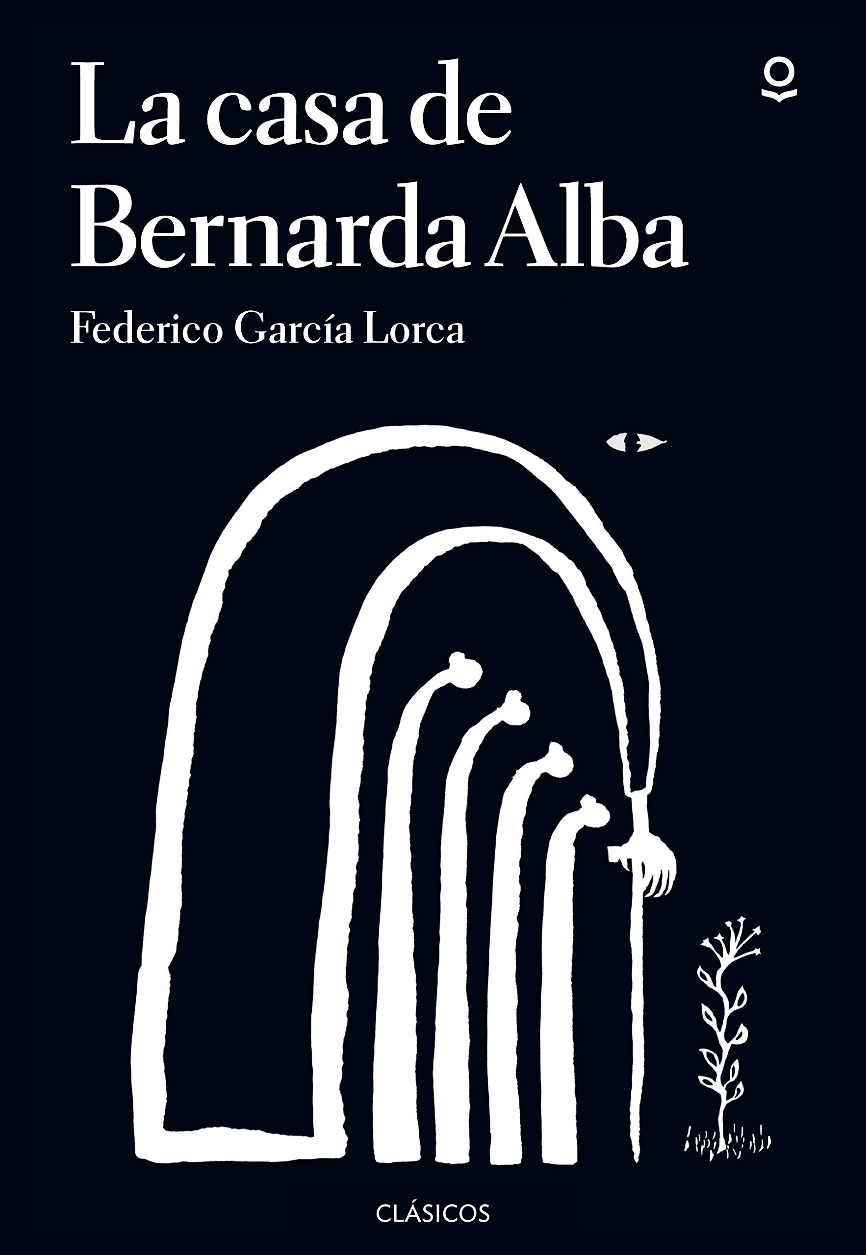 La casa de Bernarda Alba (annotated ed. 2017) (Spanish) Paperback – 2017