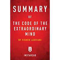 Summary of The Code of the Extraordinary Mind: by Vishen Lakhiani | Includes Analysis (English Edition)