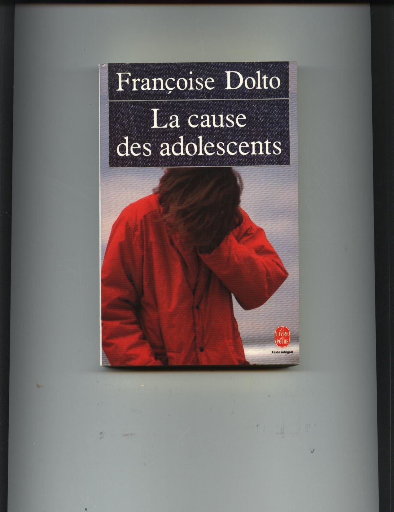 Amazon Fr La Cause Des Adolescents Francoise Dolto Livres