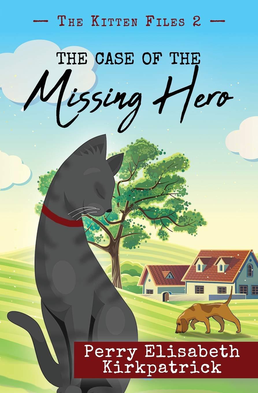 The Case of the Missing Hero (The Kitten Files) (Volume 2) pdf