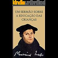 Um sermão sobre a educação das crianças: (1530)