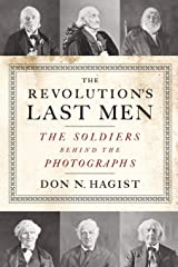 The Revolution's Last Men: The Soldiers Behind the Photographs Paperback
