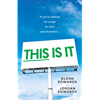 This Is It: If You're Waiting for a Sign to Start Your Business (English Edition)