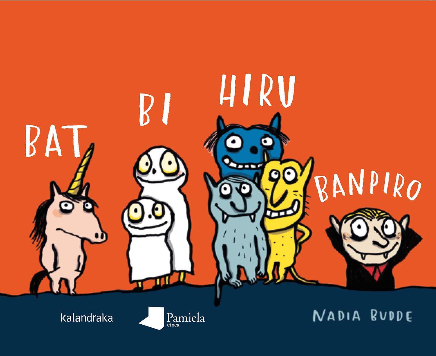 Bat bi hiru banpiro (Tamaina Handia) (Euskera) Tapa dura – 10 oct 2018 Nadia Budde Xabier Olaso Bengoa Pamiela argitaletxea 8491720529