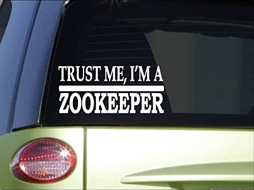 Amazon com trust me zookeeper h650 8 inch sticker decal animals zoologist automotive