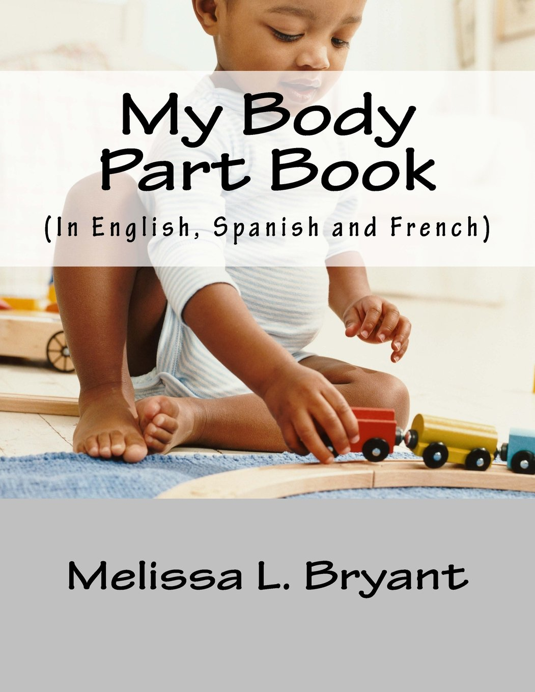 My body part book.: In English,Spanish,and French. (English, Spanish and French Edition) ebook