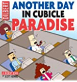 Another Day In Cubicle Paradise: A Dilbert Book