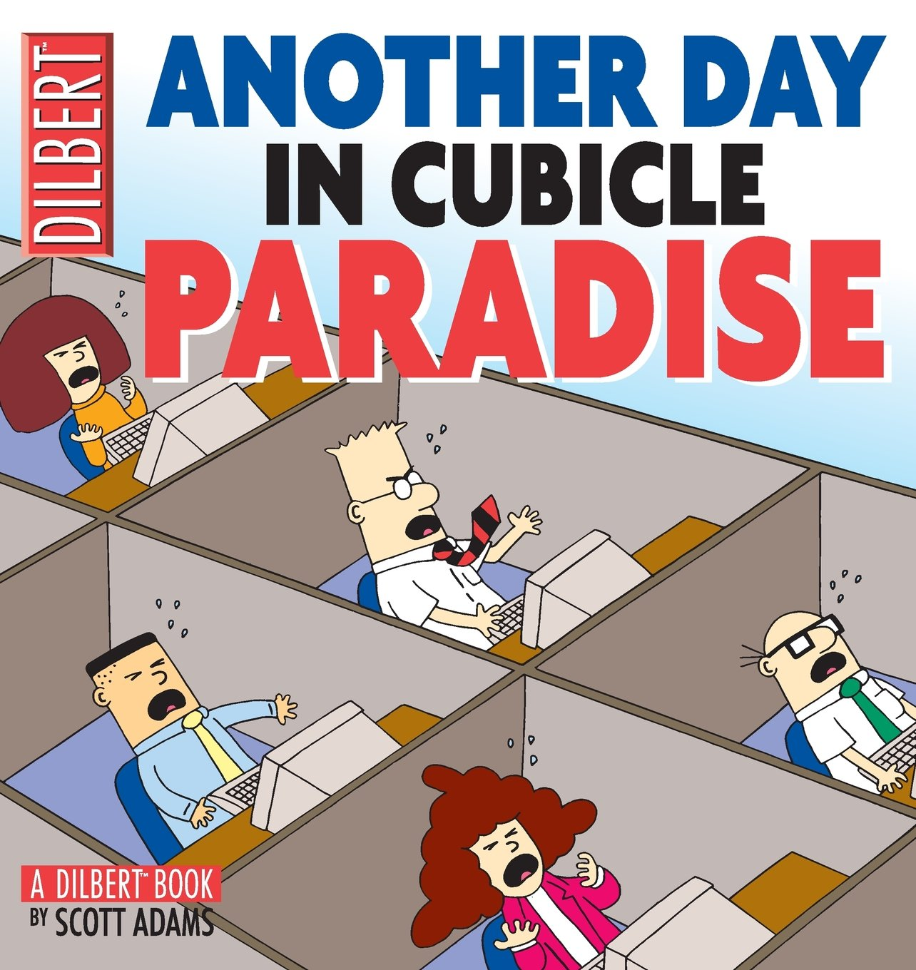 Read Online Another Day In Cubicle Paradise: A Dilbert Book PDF