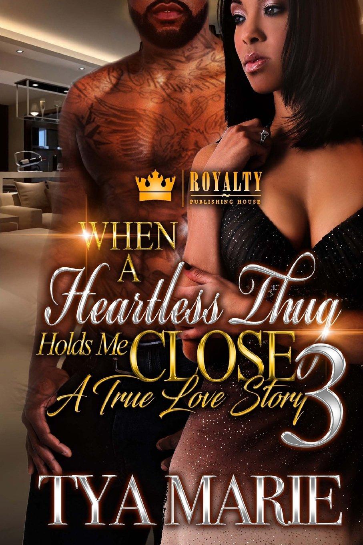 When A Heartless Thug Holds You Close 3: A True Love Story (When A Heartless Thug Holds Me Close) (Volume 3) pdf epub