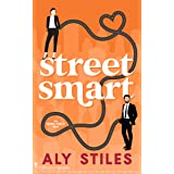 Street Smart: A Workplace Romantic Comedy (Work For It Book 1)