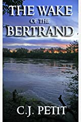 The Wake of the Bertrand Kindle Edition