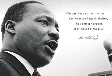 Amazoncom Martin Luther King Jr Mlk Change Quote 13x19 Poster