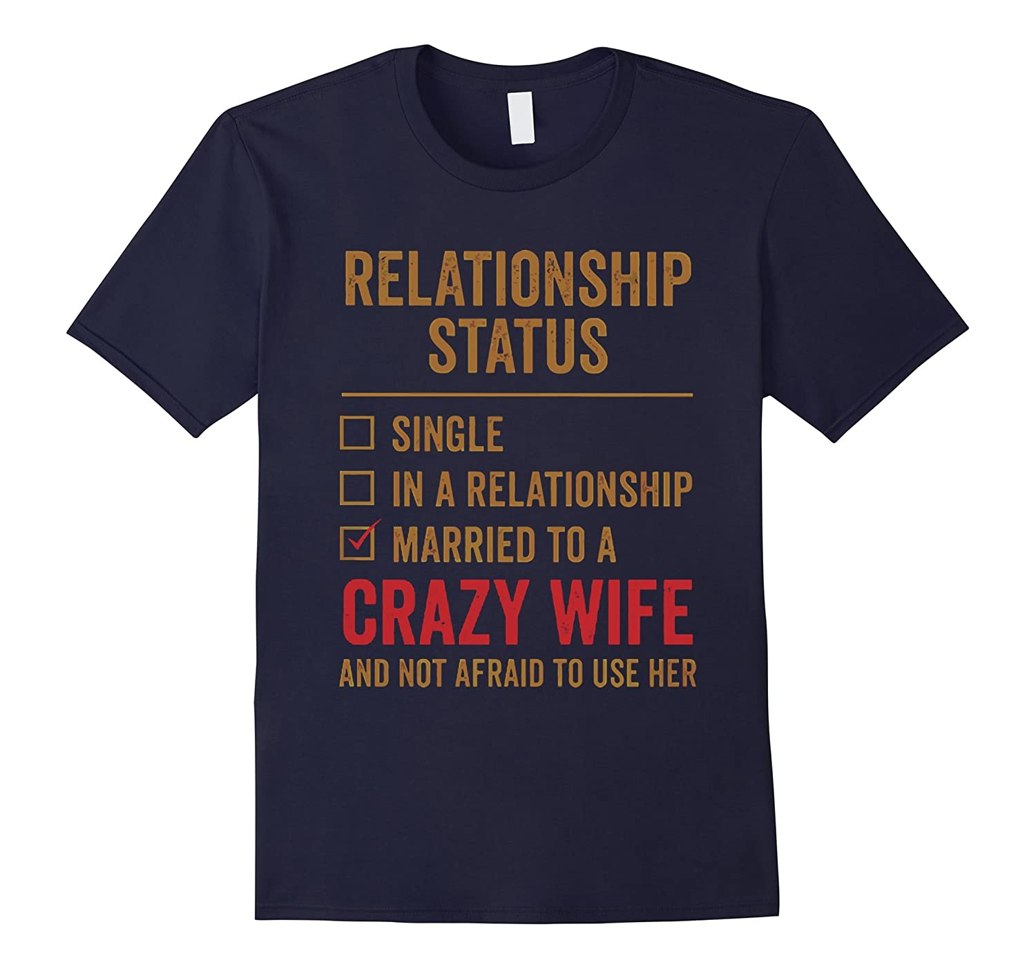 Mens Relationship status Married to a Crazy Wife T-shirt-FL