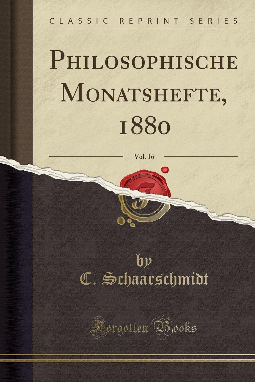 Download Philosophische Monatshefte, 1880, Vol. 16 (Classic Reprint) (German Edition) pdf epub