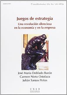Juegos de Estrategia (Una Revolución Silenciosa En La Economía y En La Empresa) (