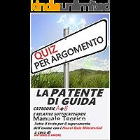 La Patente di Guida - Manuale Teorico - Categorie A e B e relative sottocategorie (Italian Edition) book cover