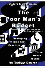 The Poor Man's Budget: Three Month Journal: Identifying Income and Expenses Diary