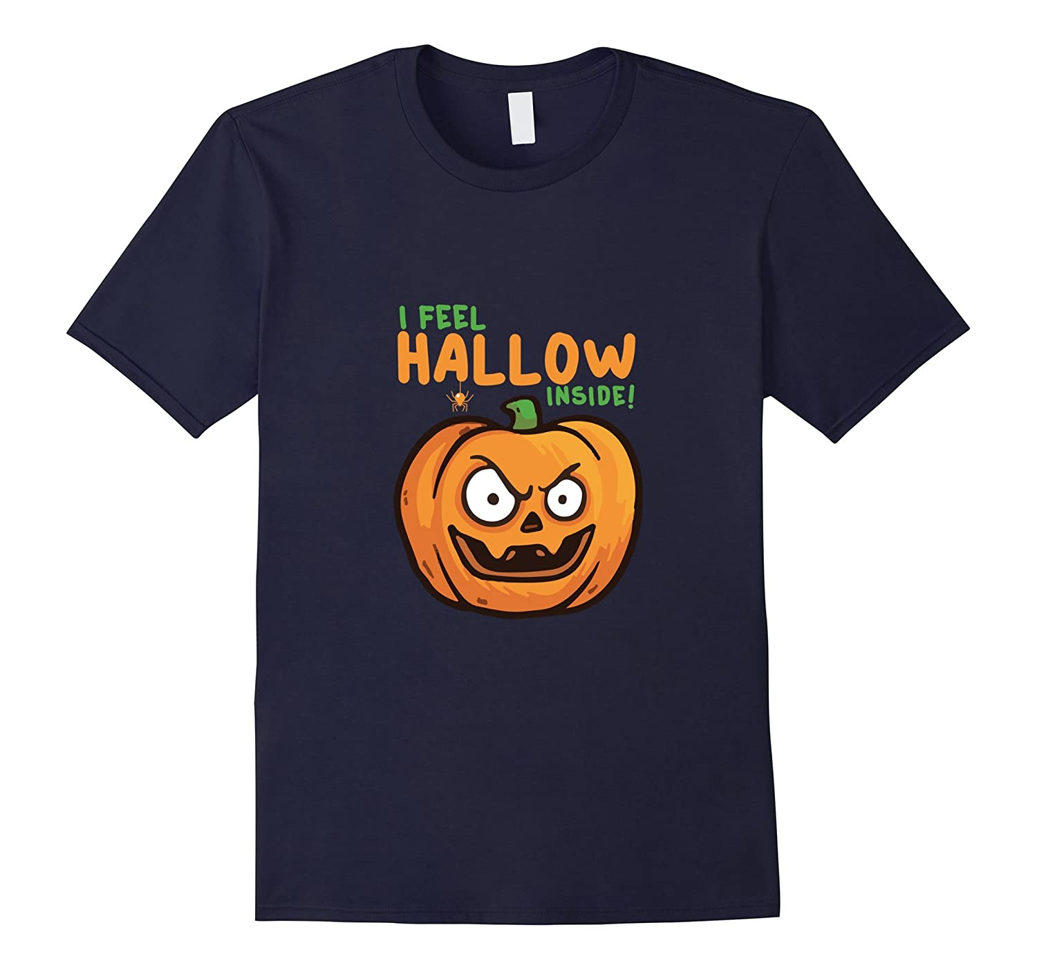 I Feel Hallow Inside Cute Funny Joke Pumpkin Pie Spice Shirt-RT