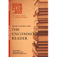 Bookclub-in-a-Box Discusses The Uncommon Reader, by Alan Bennett: The Complete Guide for Readers and Leaders