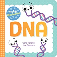 Baby Biochemist: DNA: Discover the Amazing Science Behind Your Body's Molecular Instructions! (Human Body Books, Science…