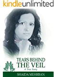 Tears Behind the Veil: A True Story