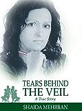 Tears Behind the Veil: A True Story