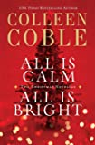 All Is Calm, All Is Bright: A Colleen Coble