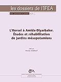 L'Hevsel à Amida-Diyarbakır: Études et réhabilitation de jardins mésopotamiens (Patrimoines au présent) (French Edition)