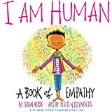 I Am Human: A Book of Empathy (I Am Books)