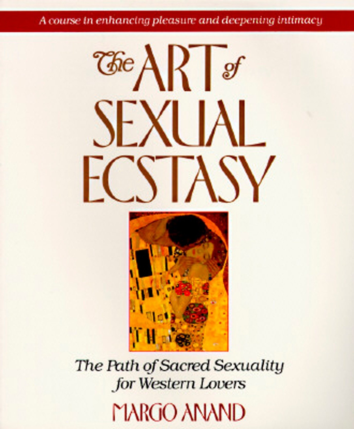 The Art of Sexual Ecstasy: The Path of Sacred Sexuality for Western Lovers by Tarcher