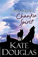 Wolf Tales 9.5: Chanku Spirit Kindle Edition