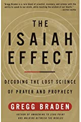 The Isaiah Effect: Decoding the Lost Science of Prayer and Prophecy Kindle Edition