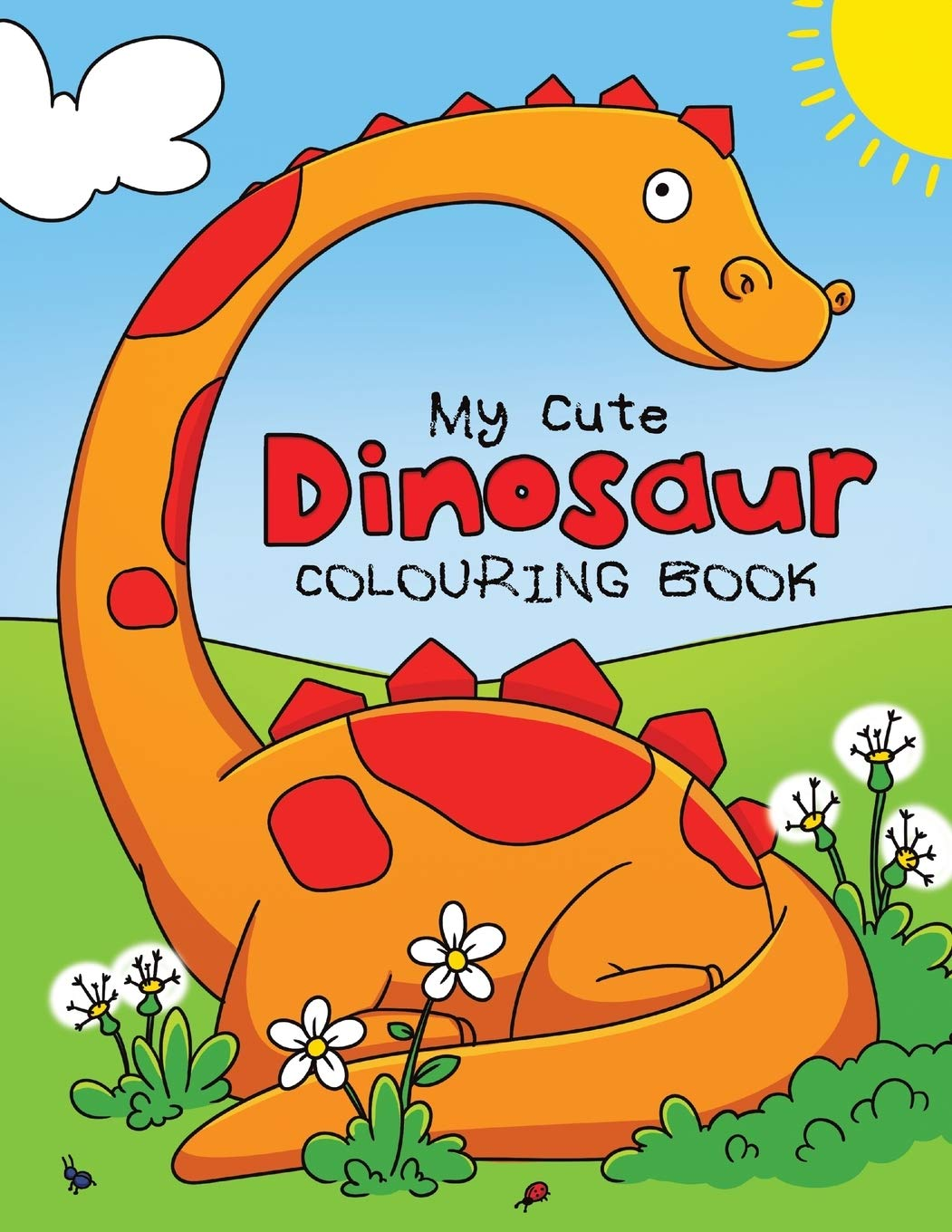 My Cute Dinosaur Colouring Book For Toddlers Fun Children S Colouring Book For Boys Girls With 50 Adorable Dinosaur Pages For Toddlers Kids To Colour Amazon Co Uk Feel Happy Books Books
