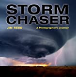 Storm Chaser: A Photographer's Journey