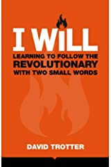 I WILL: Learning to Follow the Revolutionary With Two Small Words Kindle Edition