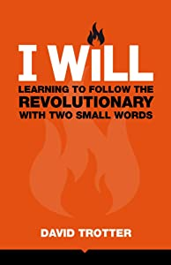 I WILL: Learning to Follow the Revolutionary With Two Small Words