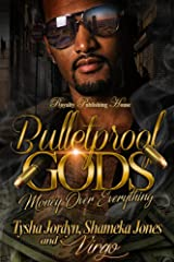 Bulletproof Gods: Money over Everything (Bulletproof God's Book 1) Kindle Edition
