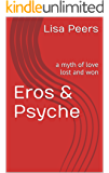 Eros & Psyche: a myth of love lost and won