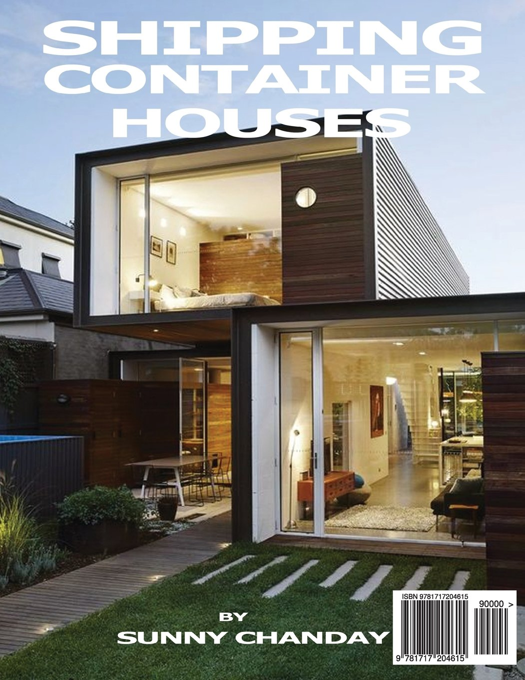 Shipping Container Houses Chanday Sunny 9781717204615 Amazon Com Books