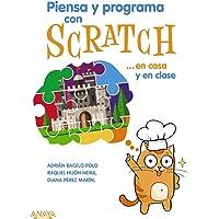 Piensa y programa con Scratch... en casa y en clase (Títulos Especiales)